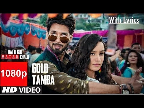 Xxx Mp4 Gold Tamba 1080p FHD Video With Lyrics Batti Gul Meter Chalu Shahid Kapoor Shraddha Kapoor 3gp Sex
