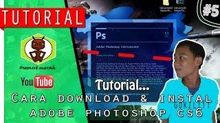 Tutorial Cara Mendownload & Instal Adobe Photoshop cs6