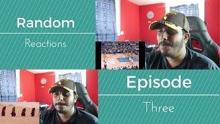 Random Reactions #3 NBA and Na Ja Song?!