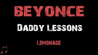 Beyonce - Daddy Lessons [ Lyrics ] (Album Lemonade)