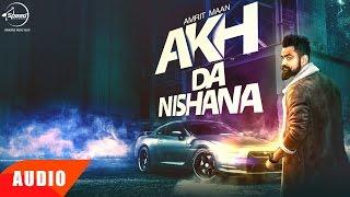 Akh Da Nishana (Full Audio Song) | Amrit Maan | Punjabi Audio Song | Speed Records
