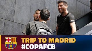 FC Barcelona's trip to Madrid ahead of the final