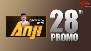 Open Talk with Anji | #28th Promo | #TeluguInterviews