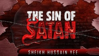 The Sin That Caused Satan To Be Cursed ᴴᴰ ┇ Powerful Reminder ┇ by Sheikh Hussain Yee ┇ TDR ┇