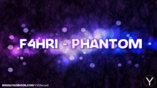 F4hri - Phantom (Original Mix)