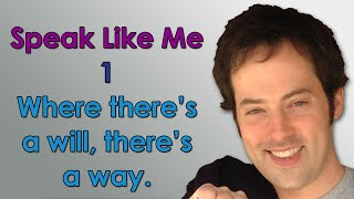 Speak Like Me - 1 - Where There's a Will There's a Way - Sound Native with Drew Badger