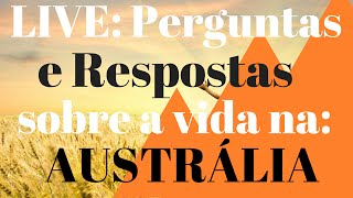 Live - Perguntas e Respostas sobre a vida na Australia  COMPLETO