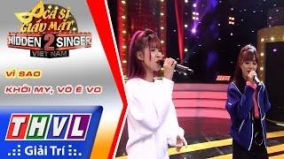 THVL | Ca sĩ giấu mặt 2016 - Tập 17[11] | Bán kết 3: Vì sao - Khởi My, Võ Ê Vo