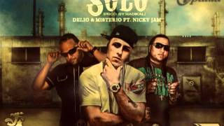 Delio Y Misterio Ft. Nicky Jam -- Solo (Prod. By Radikal) NEW 2011