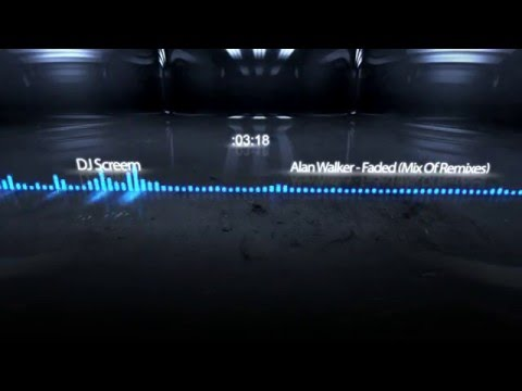 Alan Walker - Faded  ( Mix OF Remixes )   DJ SCREEM