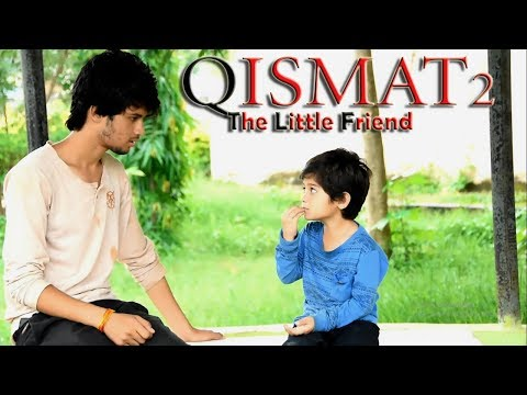 Qismat 2 Little Friend Story Bhai Love Special Song By Ammy Virk