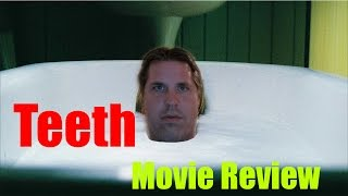 Teeth| Movie Review