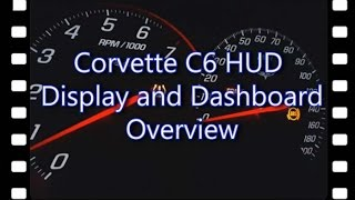 Corvette C6 In-Depth Heads Up Display and Dashboard Overview