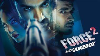 FORCE 2 Full Album | John Abraham, Sonakshi Sinha | Audio Jukebox | T-Series