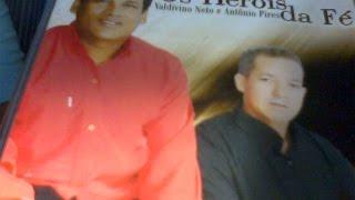 Dupla: Valdivino Neto & Antonio Pires - Os Heróis da Fé ( Rebatamento de Elias )