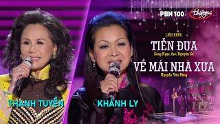 Khánh Ly & Thanh Tuyền - LK Tiễn Đưa & Về Mái Nhà Xưa / PBN 100