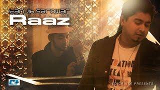 Raz | Tanjib sarowar ft raaz islam | Bangla new song 2016