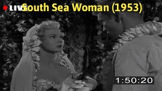 Watch South Sea Woman (1953) - Full Movie Online
