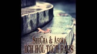 SheCha & Asoka  Ich Hol Dich Raus (ohne Video)