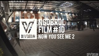#NGOFI10 Review Indonesia Now You See Me 2 (no spoiler)