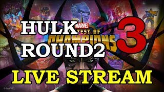 Hulk Round 2 - Part 3 | Marvel Contest of Champions Live Stream