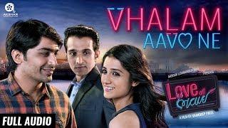 Vhalam Aavo Ne | Full Audio Song | Love Ni Bhavai | Sachin-Jigar | Jigardan Gadhavi
