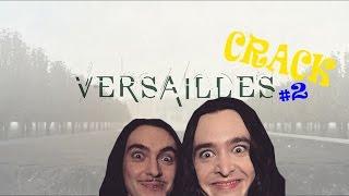 Versailles ( ͡° ͜ʖ ͡°) CRACK #2