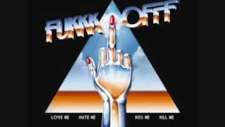 Fukkk Offf Love Me Hate Kiss Me Kill Me