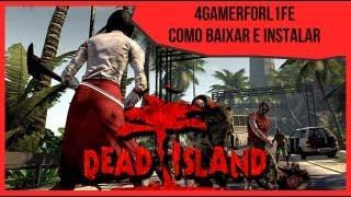 Como baixar e instalar Dead Island PC completo pelo torrent