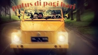 aladin putus di pagi hari and quot pph and quot official video