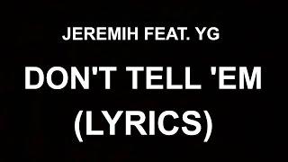 Don't Tell 'Em (Lyrics) Jeremih Feat. YG