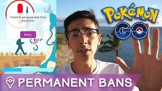 NIANTIC IS ISSUING PERMANENT BANS IN POKÉMON GO