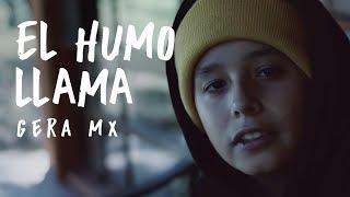 El Humo Llama // Gera MX 🔥🏆 (Video Oficial)