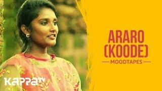 Araro(Koode) - Anjitha Vinu - Moodtapes - Kappa TV