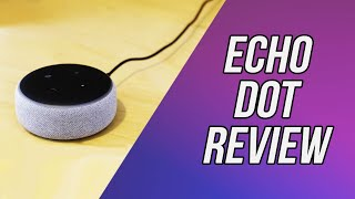 The Amazon Echo Dot 3rd Generation Reviewed
