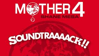 Mother 4 Soundtraaack!! (Original Video Game Soundtrack by Shane Mesa)