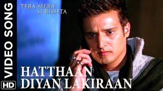 🎼 Hathaan Diya Lakiraan Video Song | Tera Mera Ki Rishta Punjabi Movie 🎼