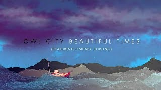 Owl City - Beautiful Times feat. Lindsey Stirling [Official Promo in 2014] Lyrics