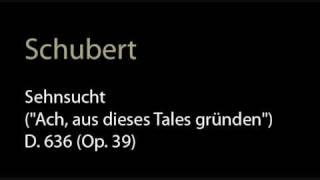 Schubert - D. 636 (Op. 39) Sehnsucht .wmv