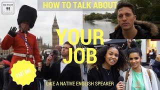 How To Speak English Like A Native Speaker - London Interviews: Episode 02 - Part One
