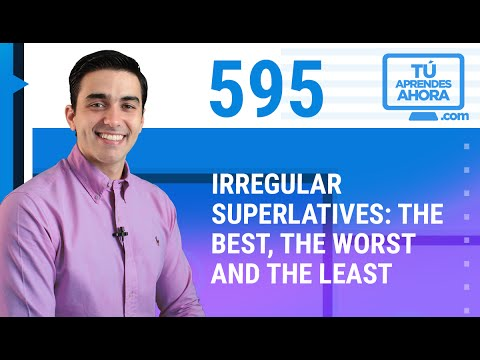 CLASE DE INGLÉS 595 Irregular superlatives: the best, the worst, the least.
