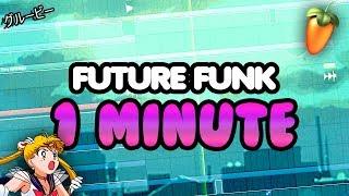 FUTURE FUNK IN 1 MINUTE