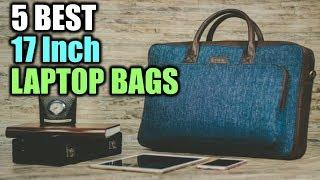 5 Best 17 Inch Laptop Bags   Best 17 Inch Laptop Bags   Best 17 Inch Laptop Bags Reviews
