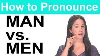How to Pronounce MAN vs. MEN - American English