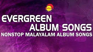 Evergreen Album Songs | Nonstop Malayalam Album Songs