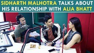 Sidharth Malhotra Talks About  his relationship With Alia Bhatt (Part2)