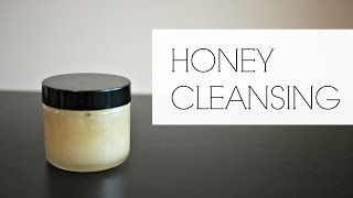 HONEY CLEANSING | Natural Skincare