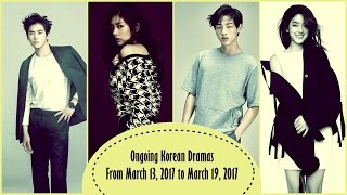 Ongoing Korean Dramas From March 13, 2017 to March 19, 2017