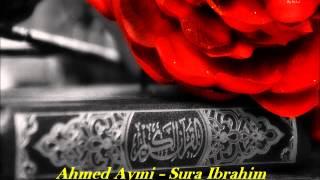 Sura Ibrahim - Ahmed Aymi