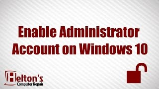Administrator Account - Enable or Disable in Windows 10